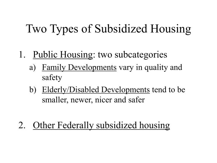 Two Types of Subsidized Housing