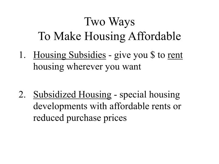 Two ways to make housing affordable