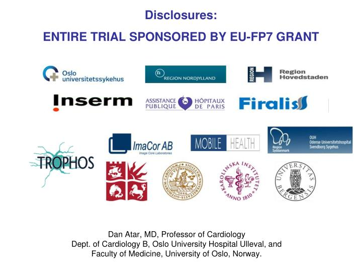 Disclosures entire trial sponsored by eu fp7 grant