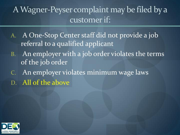 A Wagner-Peyser complaint may be filed by a customer if:
