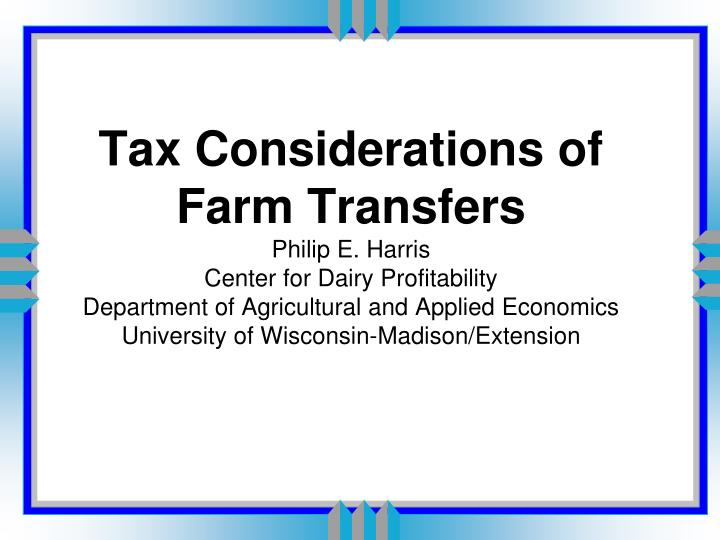 Tax Considerations of Farm Transfers