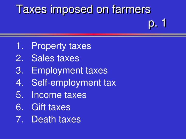 Taxes imposed on farmers p 1