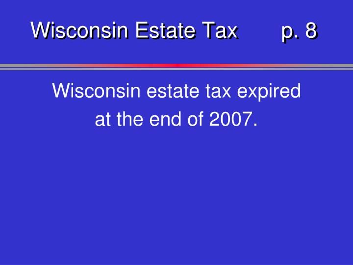 Wisconsin Estate Taxp. 8