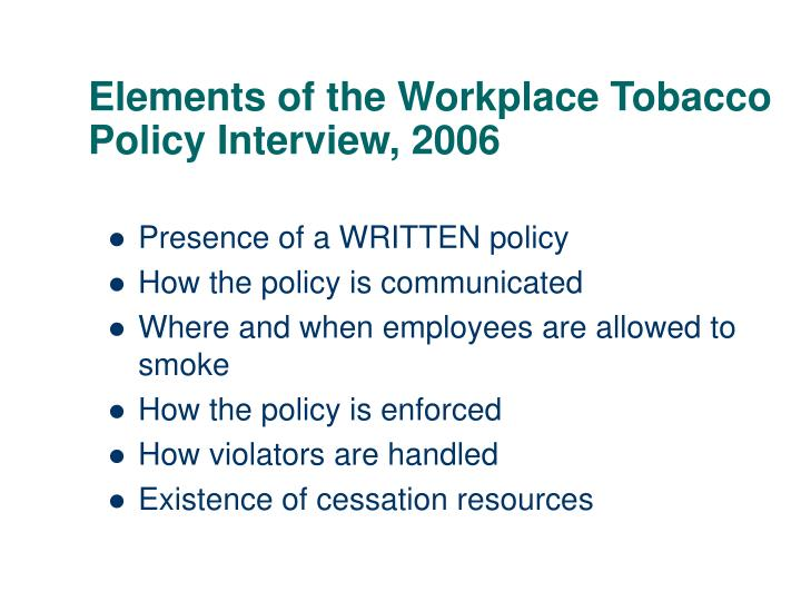Elements of the Workplace Tobacco Policy Interview, 2006