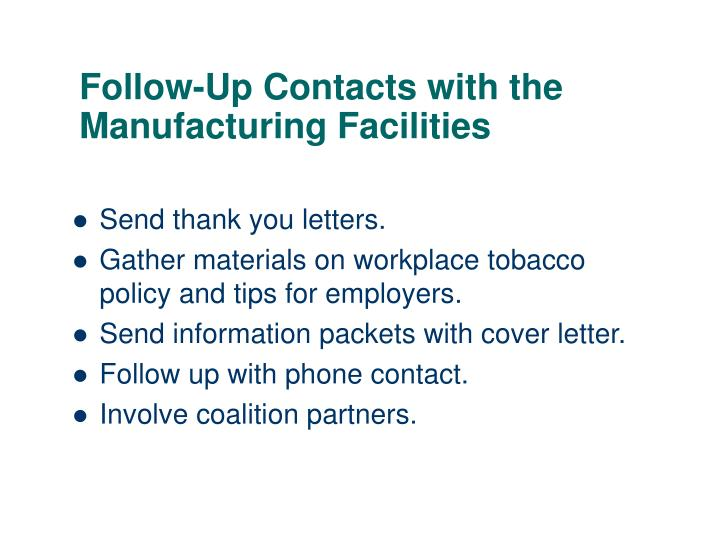 Follow-Up Contacts with the Manufacturing Facilities
