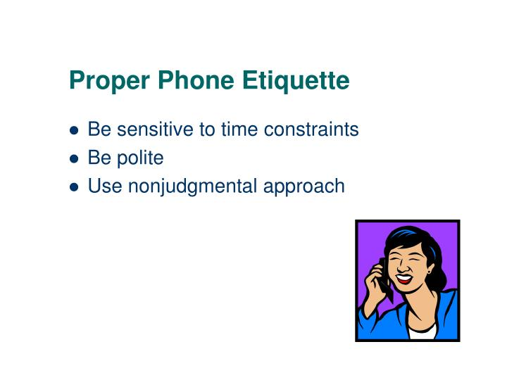 Proper Phone Etiquette
