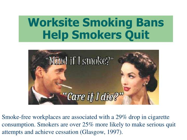 Worksite Smoking Bans Help Smokers Quit