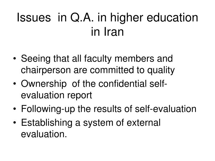 Issues  in Q.A. in higher education in Iran