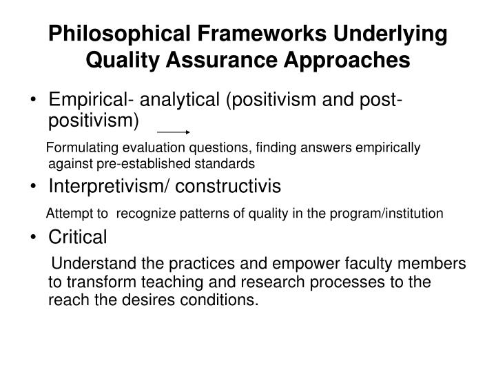 Philosophical Frameworks Underlying Quality Assurance Approaches
