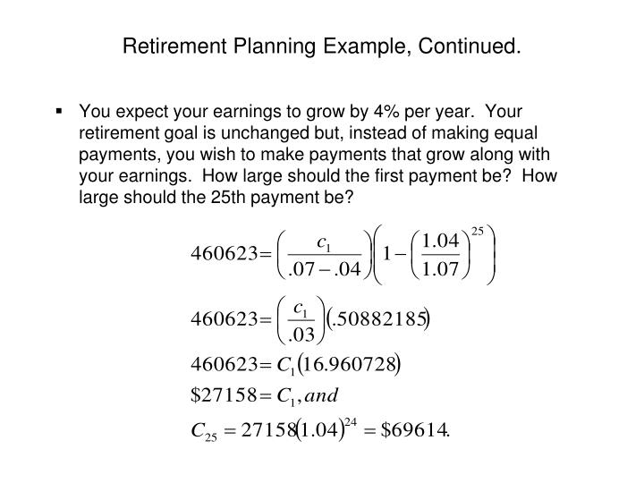 Retirement Planning Example, Continued.