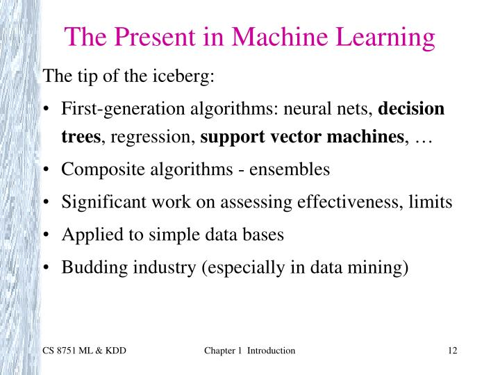 The Present in Machine Learning