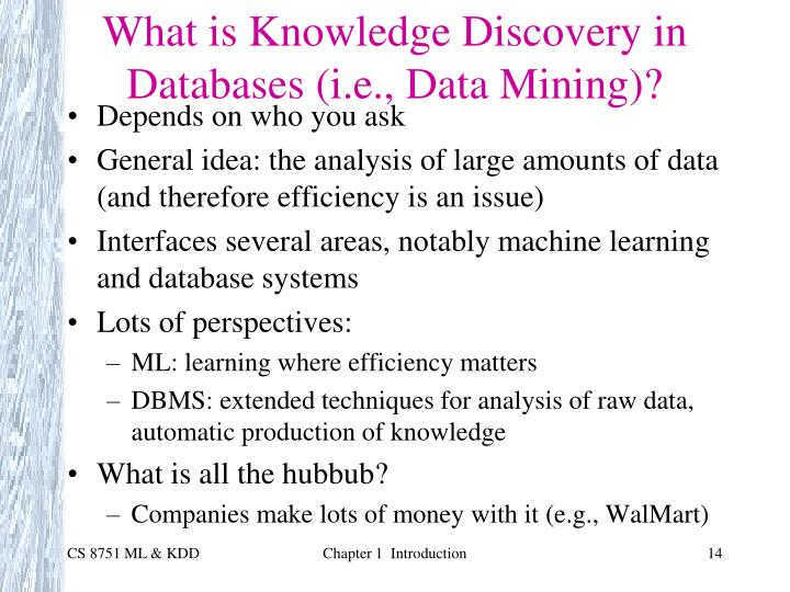 What is Knowledge Discovery in Databases (i.e., Data Mining)?