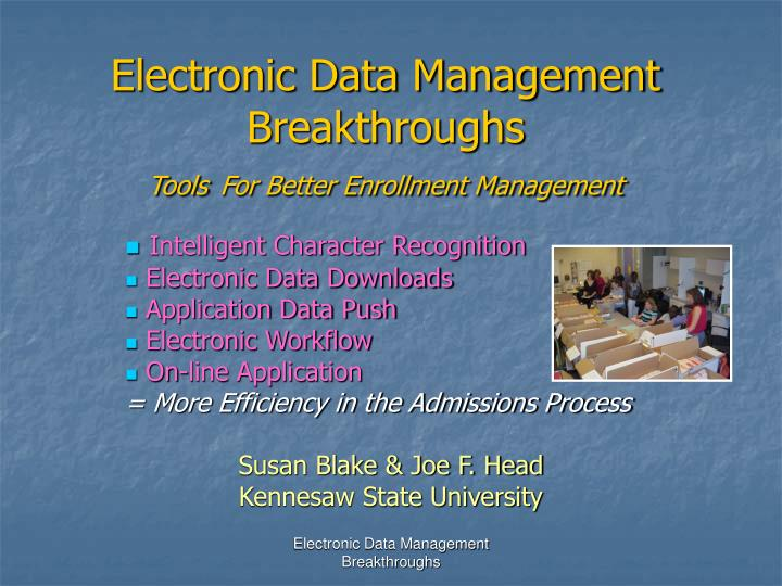 Electronic data management breakthroughs tools for better enrollment management