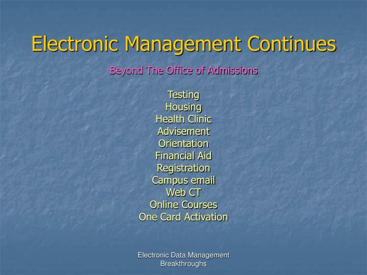 Electronic Management Continues