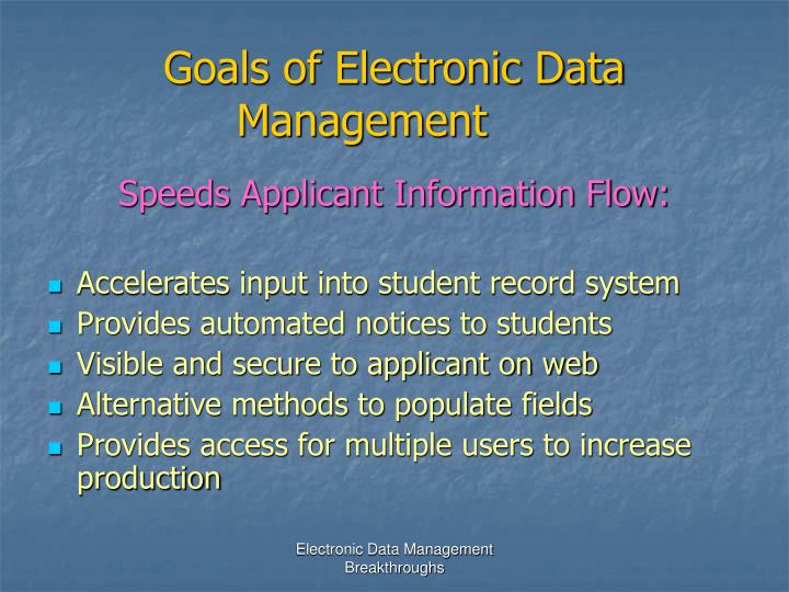 Goals of Electronic Data Management