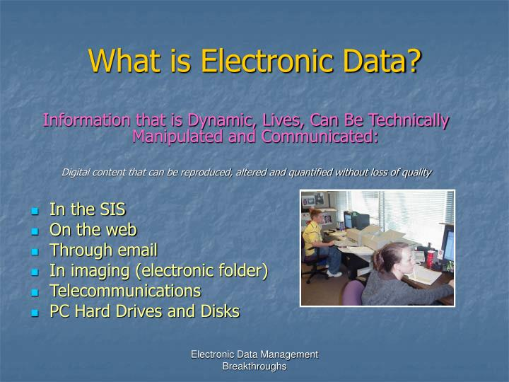 What is Electronic Data?