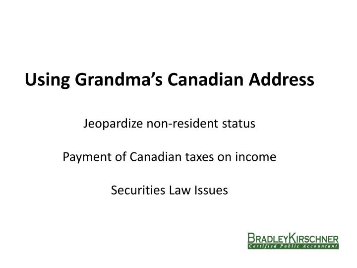 Using Grandma's Canadian Address