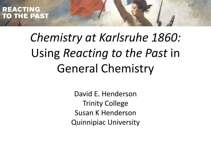Chemistry at karlsruhe 1860 using reacting to the past in general chemistry