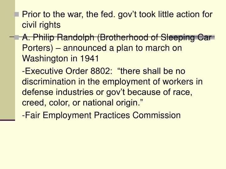 Prior to the war, the fed. gov't took little action for civil rights