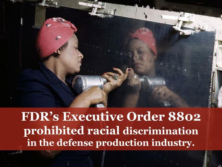 FDR's Executive Order 8802