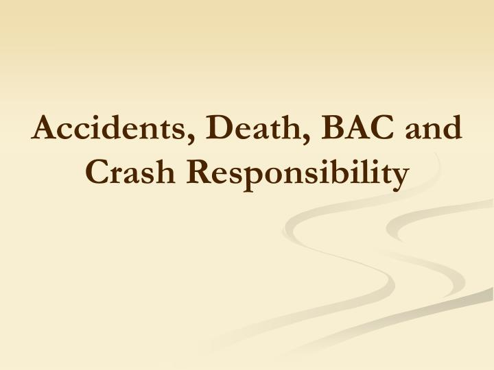 Accidents, Death, BAC and Crash Responsibility