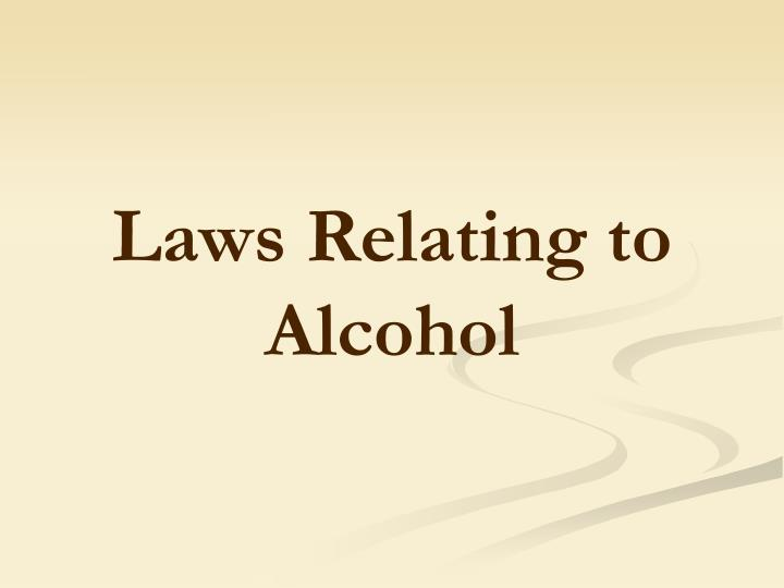 Laws Relating to Alcohol