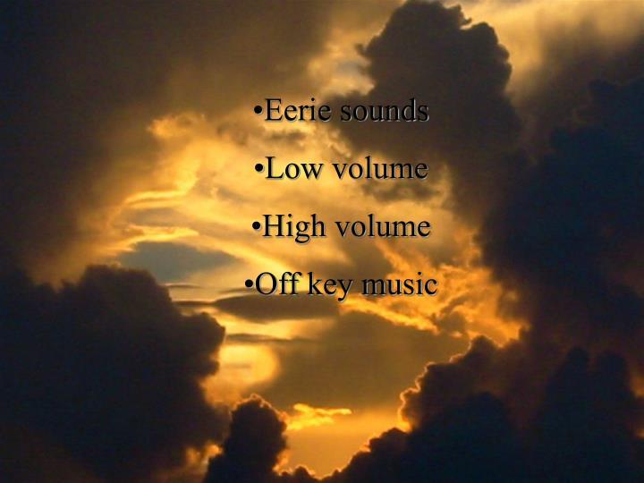 Eerie sounds