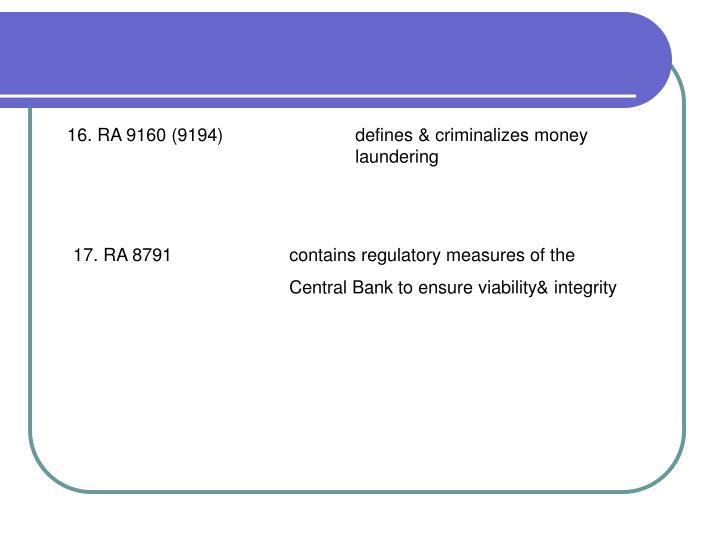16. RA 9160 (9194)defines & criminalizes money