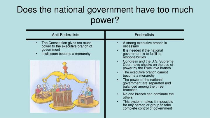 The Constitution gives too much power to the executive branch of government