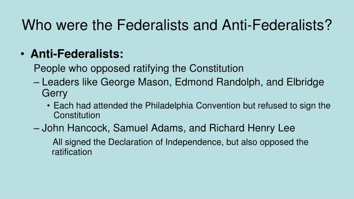 Who were the Federalists and Anti-Federalists?