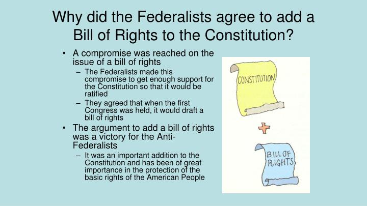 Why did the Federalists agree to add a