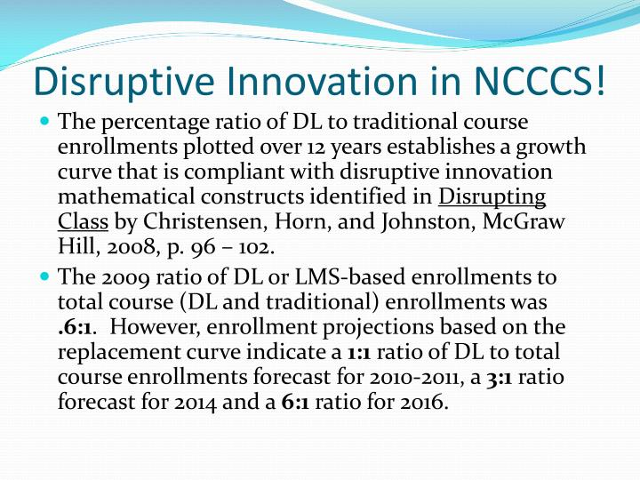 Disruptive Innovation in NCCCS!