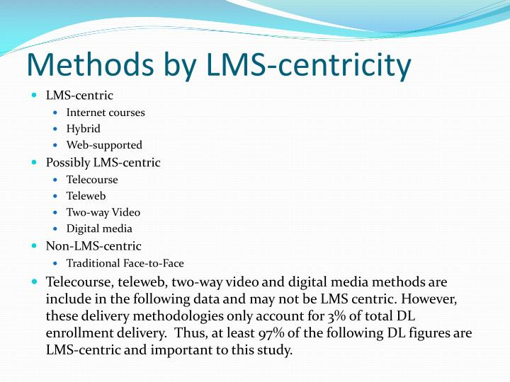 Methods by LMS-centricity