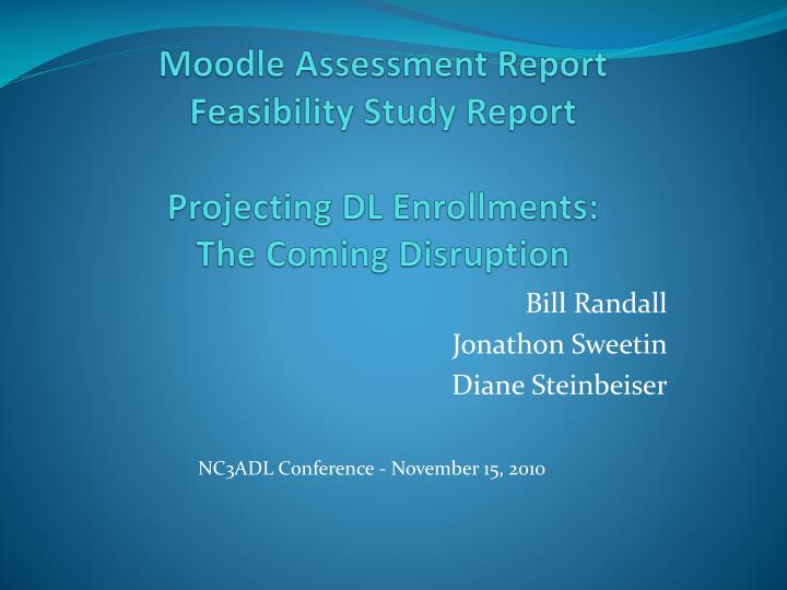 Moodle assessment report feasibility study report projecting dl enrollments the coming disruption