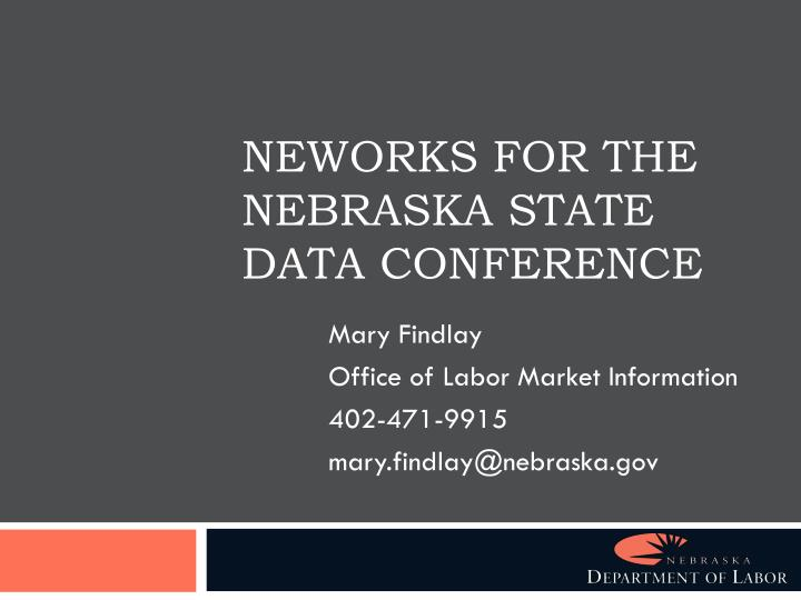 Neworks for the nebraska state data conference