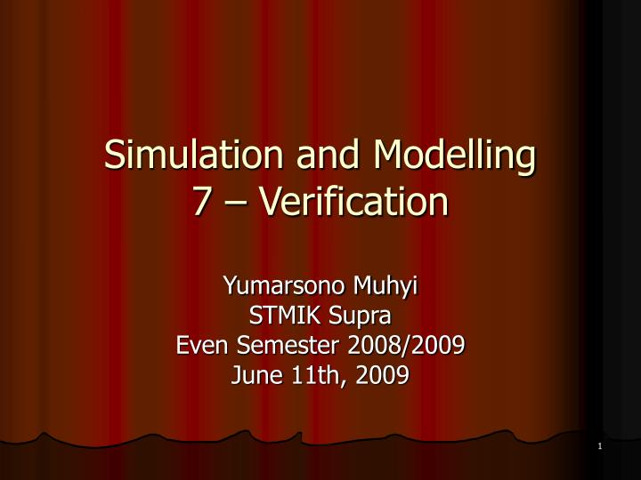 Simulation and modelling 7 verification