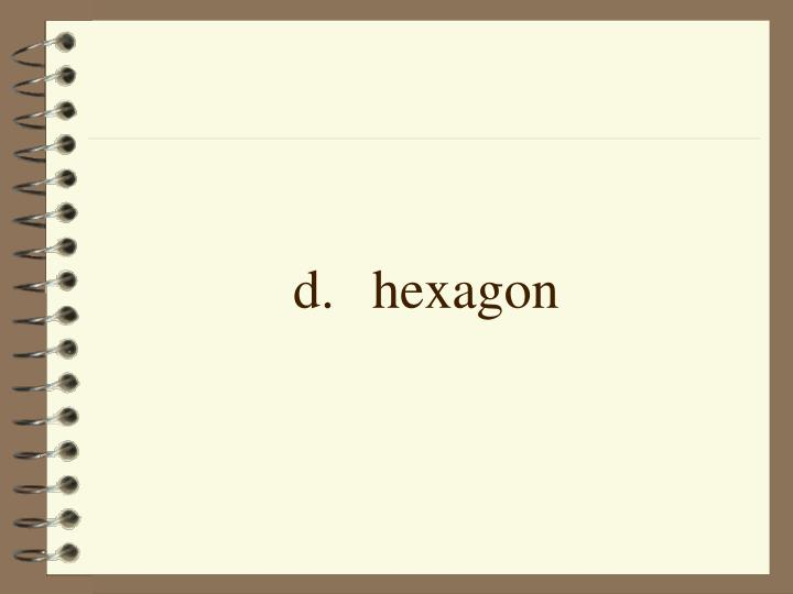 d.hexagon
