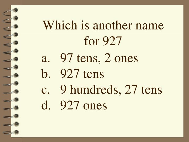 Which is another name for 927