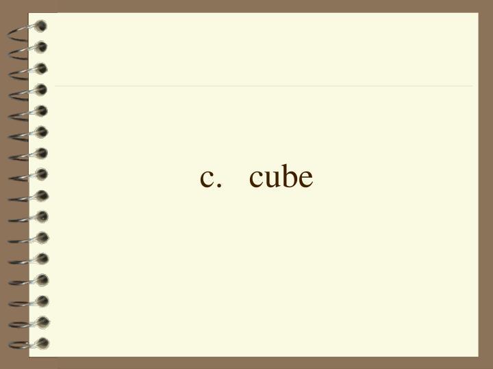 c.cube