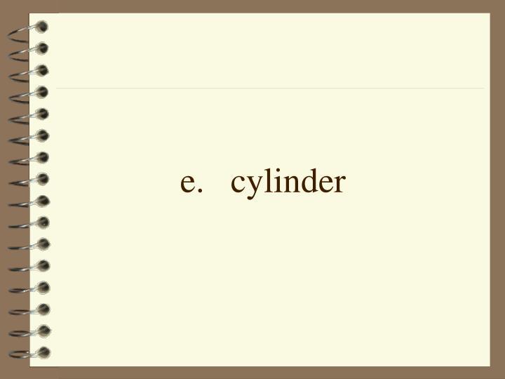 e.cylinder