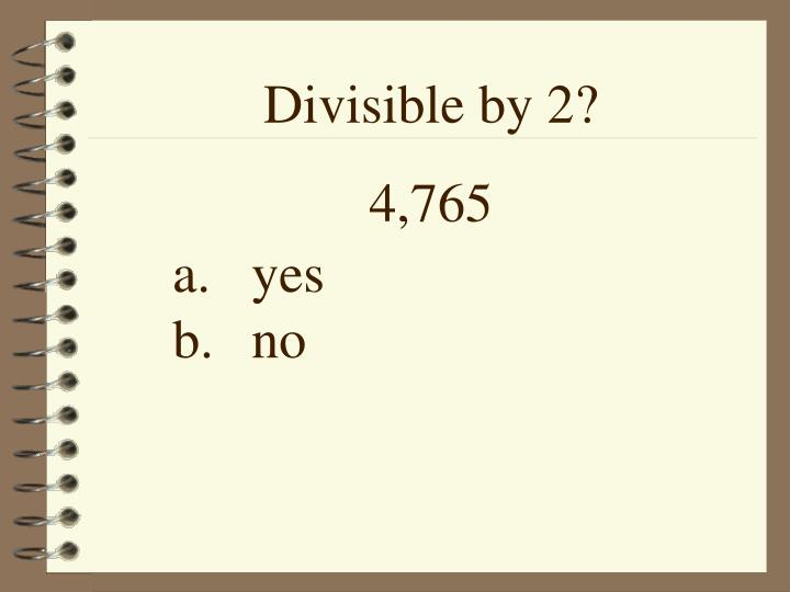 Divisible by 2?