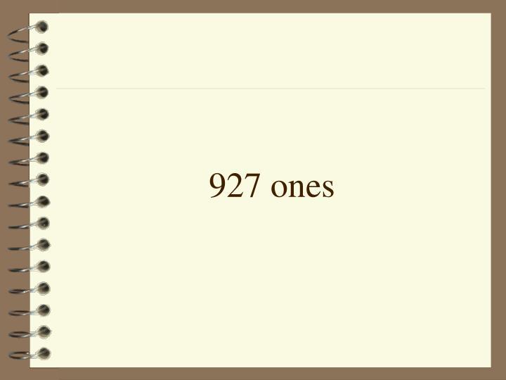 927 ones