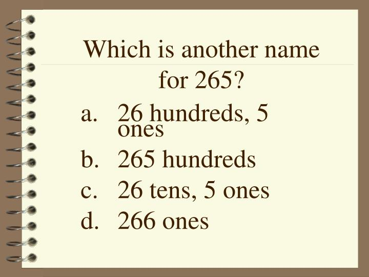 Which is another name for 265?