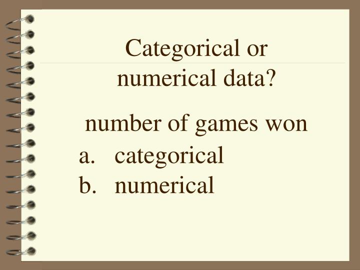 Categorical or numerical data?