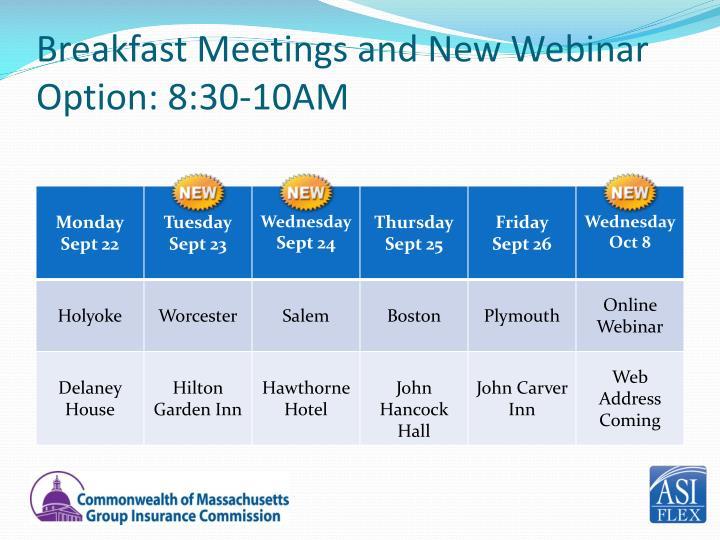 Breakfast Meetings and New Webinar Option: 8:30-10AM