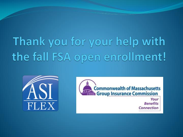 Thank you for your help with the fall FSA open enrollment!