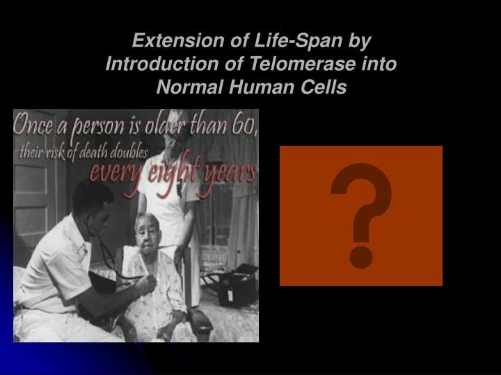Extension of Life-Span by