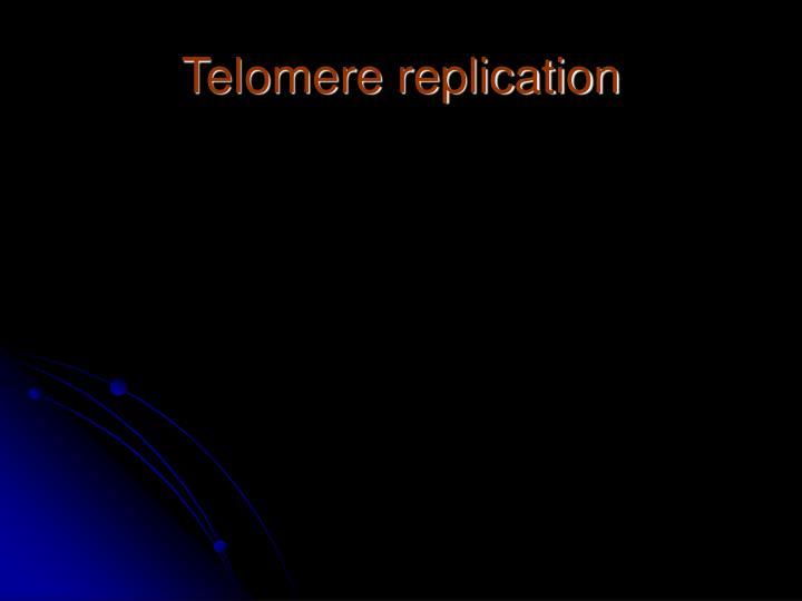 Telomere replication