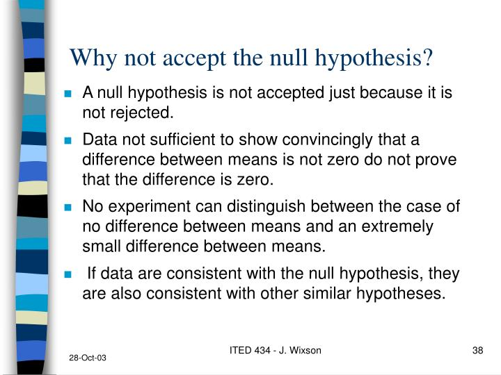 Why not accept the null hypothesis?