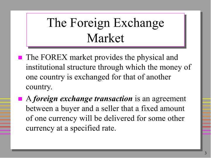 The foreign exchange market1